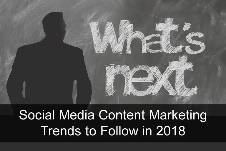 Social-Media-Content-Marketing-Trends-to-Follow-in-2018