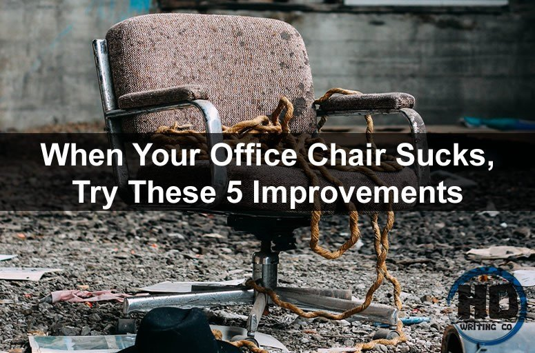 When-Your-Office-Chair-Sucks-Try-These-5-Improvements
